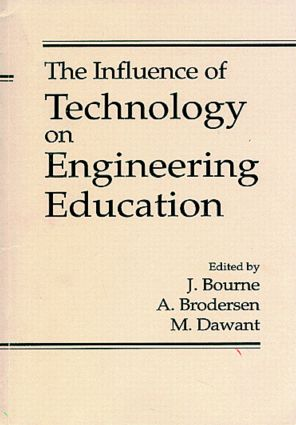 The Influence of Technology on Engineering Education: 1st Edition (Paperback) book cover