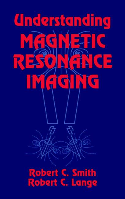 Understanding Magnetic Resonance Imaging: 1st Edition (Hardback) book cover