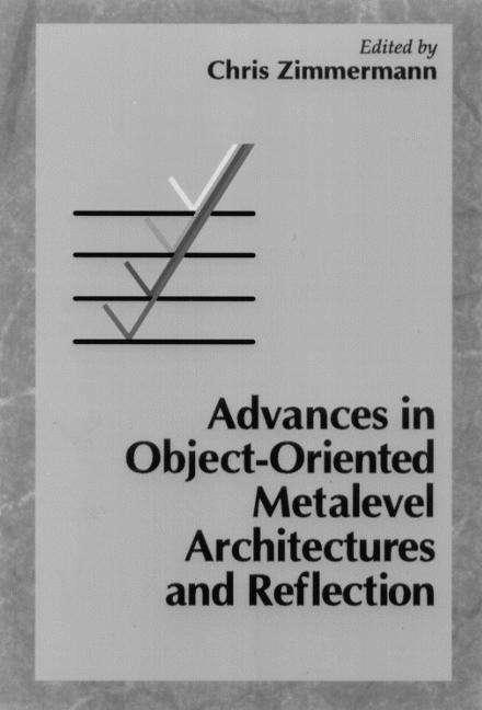 Advances in Object-Oriented Metalevel Architectures and Reflection: 1st Edition (Hardback) book cover
