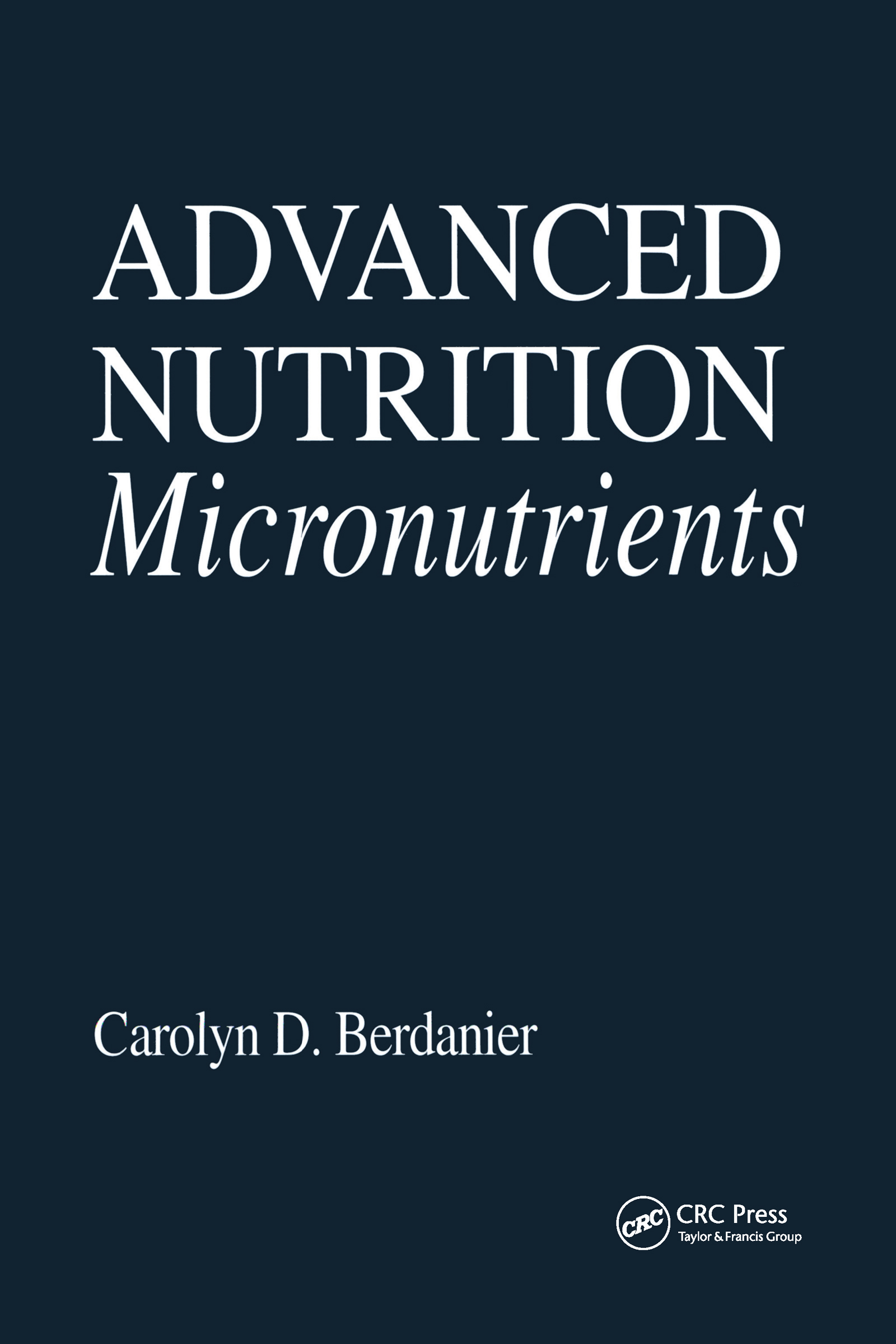 Advanced Nutrition Micronutrients: 1st Edition (Hardback) book cover