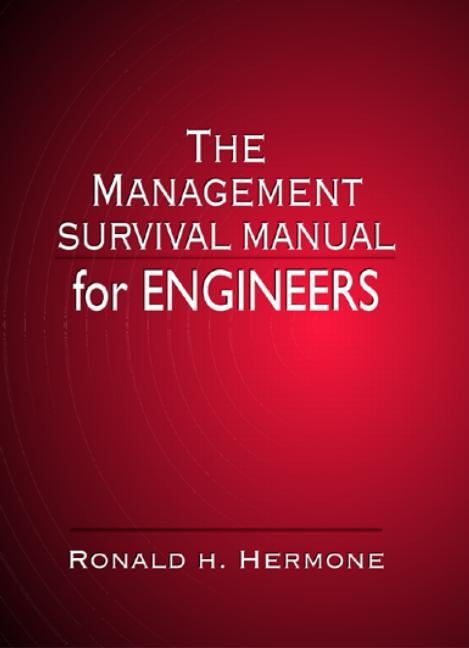 The Management Survival Manual for Engineers: 1st Edition (Hardback) book cover