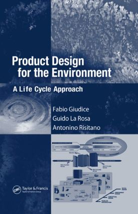 Product Design for the Environment: A Life Cycle Approach, 1st Edition (Hardback) book cover