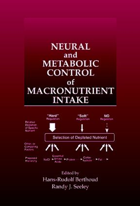 Neural and Metabolic Control of Macronutrient Intake: 1st Edition (Hardback) book cover