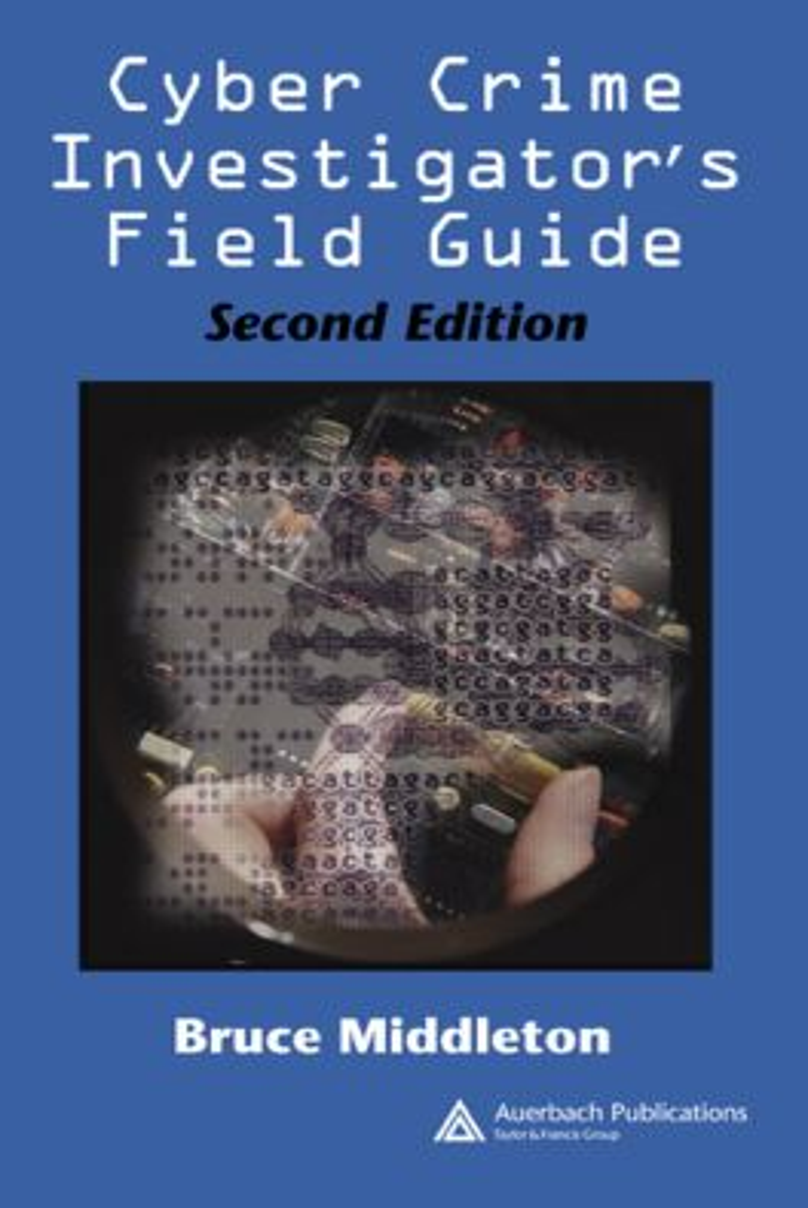 Cyber Crime Investigator's Field Guide: 2nd Edition (Paperback) book cover