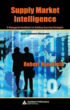 Supply Market Intelligence: A Managerial Handbook for Building Sourcing Strategies, 1st Edition (Hardback) book cover