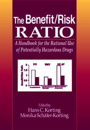 The Benefit/Risk Ratio: A Handbook for the Rational Use of Potentially Hazardous Drugs, 1st Edition (Hardback) book cover