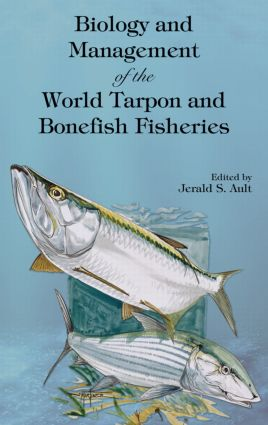 Biology and Management of the World Tarpon and Bonefish Fisheries: 1st Edition (Hardback) book cover