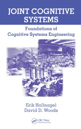 Joint Cognitive Systems: Foundations of Cognitive Systems Engineering (Hardback) book cover