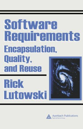 Software Requirements: Encapsulation, Quality, and Reuse, 1st Edition (Hardback) book cover
