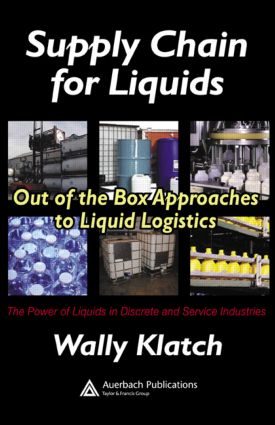 Supply Chain for Liquids: Out of the Box Approaches to Liquid Logistics, 1st Edition (Hardback) book cover
