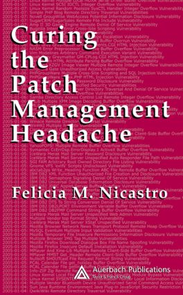 Curing the Patch Management Headache: 1st Edition (Hardback) book cover