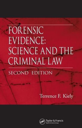 Forensic Evidence: Science and the Criminal Law, Second Edition, 2nd Edition (Hardback) book cover
