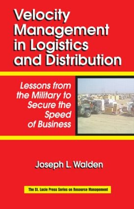 Velocity Management in Logistics and Distribution: Lessons from the Military to Secure the Speed of Business, 1st Edition (Hardback) book cover
