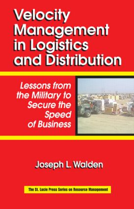 Velocity Management in Logistics and Distribution: Lessons from the Military to Secure the Speed of Business book cover