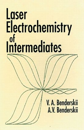 Laser Electrochemistry of Intermediates: 1st Edition (Hardback) book cover