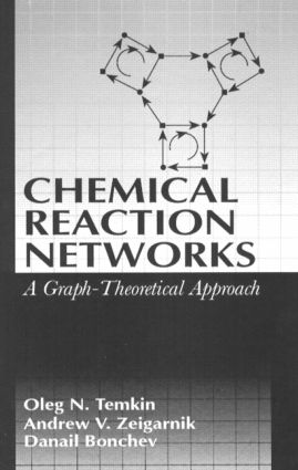 Chemical Reaction Networks: A Graph-Theoretical Approach, 1st Edition (Hardback) book cover