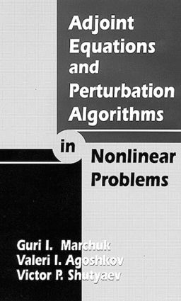 Adjoint Equations and Perturbation Algorithms in Nonlinear Problems: 1st Edition (Hardback) book cover