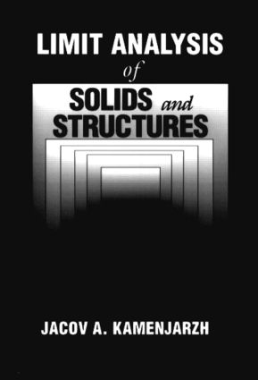 Limit Analysis of Solids and Structures: 1st Edition (Hardback) book cover
