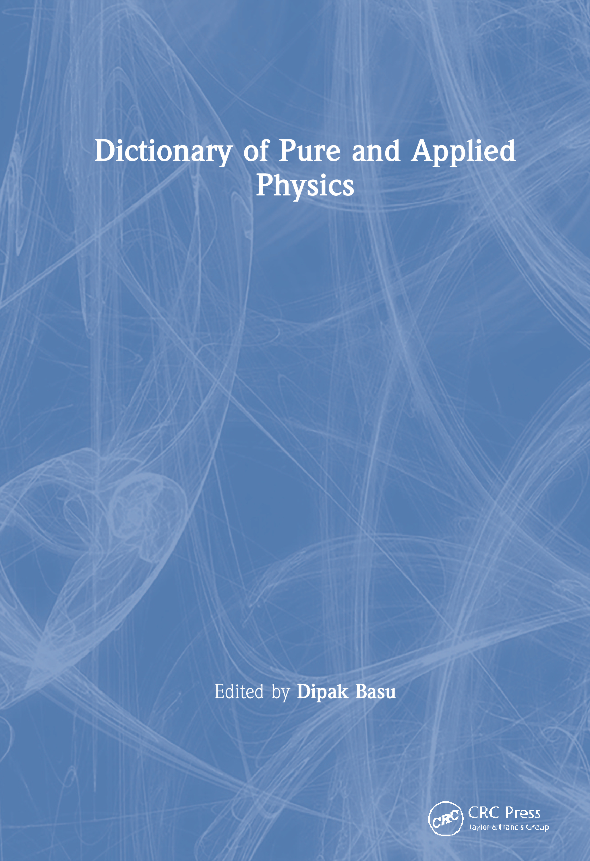 Dictionary of Pure and Applied Physics: 1st Edition (Hardback) book cover
