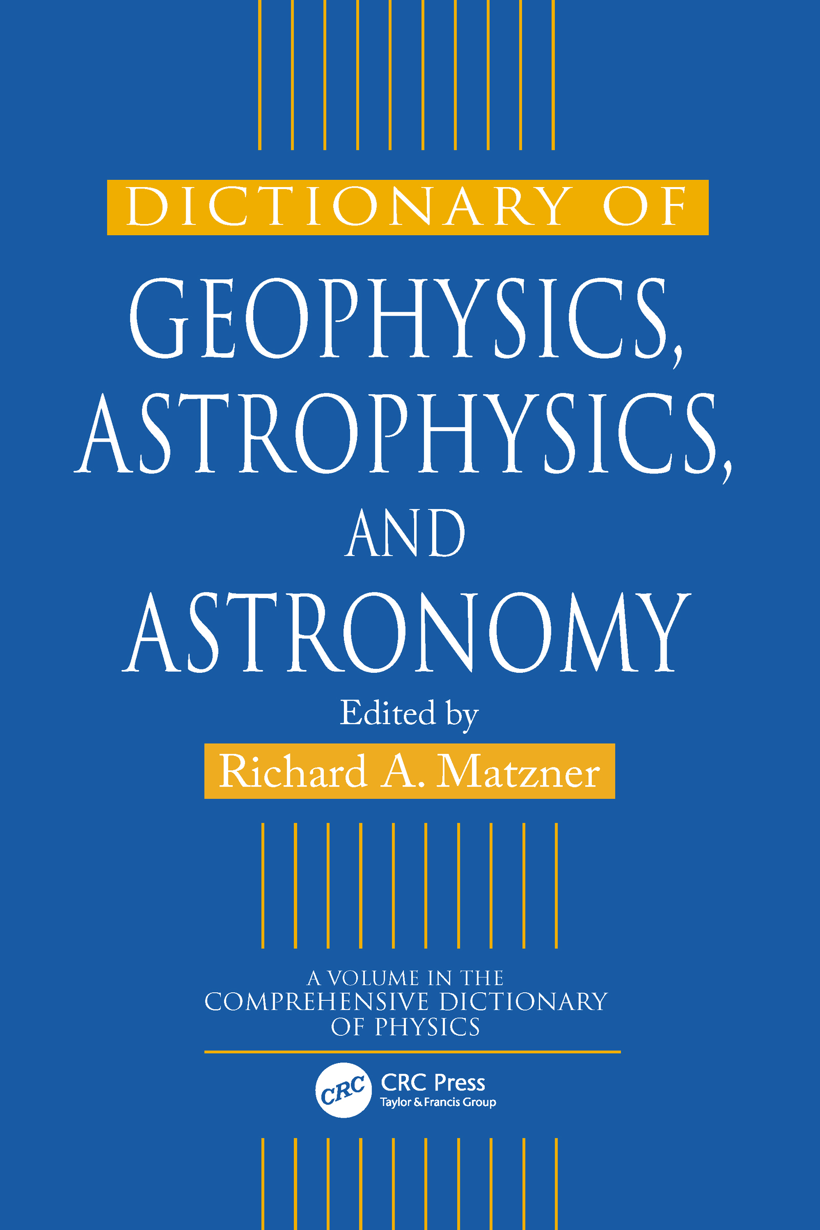 Dictionary of Geophysics, Astrophysics, and Astronomy: 1st Edition (Hardback) book cover