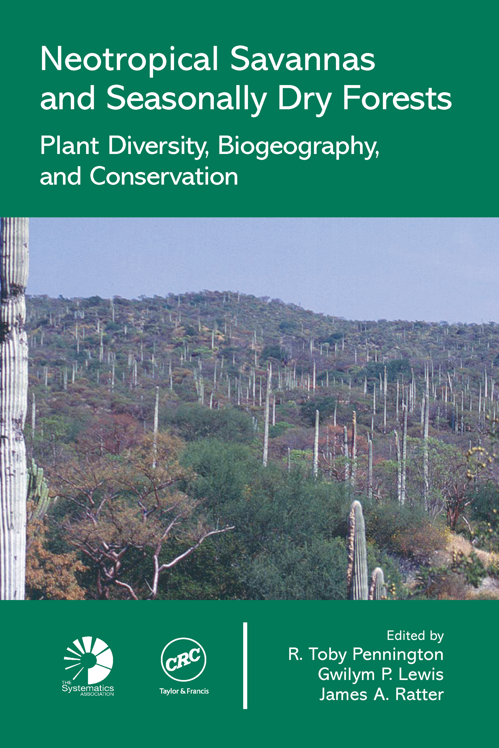 Neotropical Savannas and Seasonally Dry Forests: Plant Diversity, Biogeography, and Conservation (Hardback) book cover