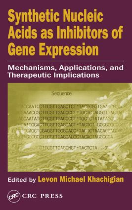 Synthetic Nucleic Acids as Inhibitors of Gene Expression: Mechanisms, Applications, and Therapeutic Implications, 1st Edition (Hardback) book cover