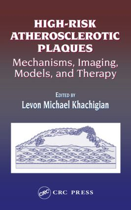 High-Risk Atherosclerotic Plaques: Mechanisms, Imaging, Models, and Therapy, 1st Edition (Hardback) book cover
