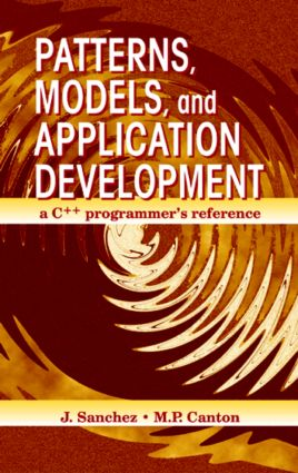 Patterns, Models, and Application Development: A C++ Programmer's Reference, 1st Edition (Hardback) book cover