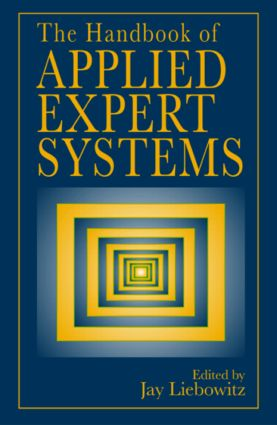 The Handbook of Applied Expert Systems: 1st Edition (Hardback) book cover
