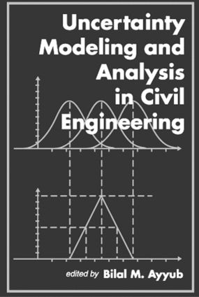 Uncertainty Modeling and Analysis in Civil Engineering: 1st Edition (Hardback) book cover