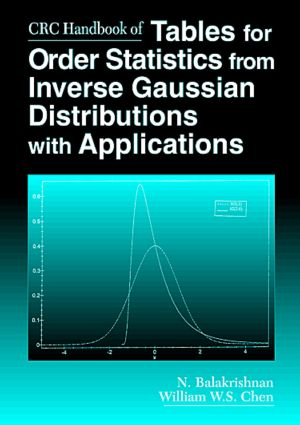 CRC Handbook of Tables for Order Statistics from Inverse Gaussian Distributions with Applications: 1st Edition (Hardback) book cover