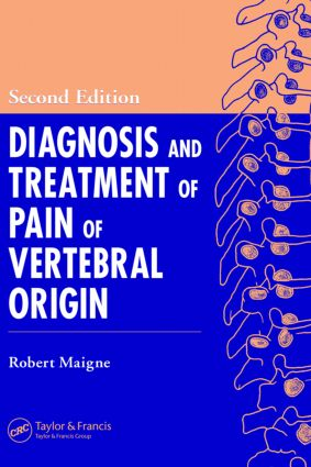 Diagnosis and Treatment of Pain of Vertebral Origin: 2nd Edition (Hardback) book cover