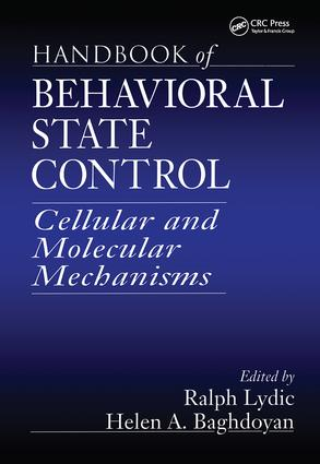 Handbook of Behavioral State Control: Cellular and Molecular Mechanisms, 1st Edition (Hardback) book cover