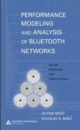 Performance Modeling and Analysis of Bluetooth Networks: Polling, Scheduling, and Traffic Control, 1st Edition (Hardback) book cover