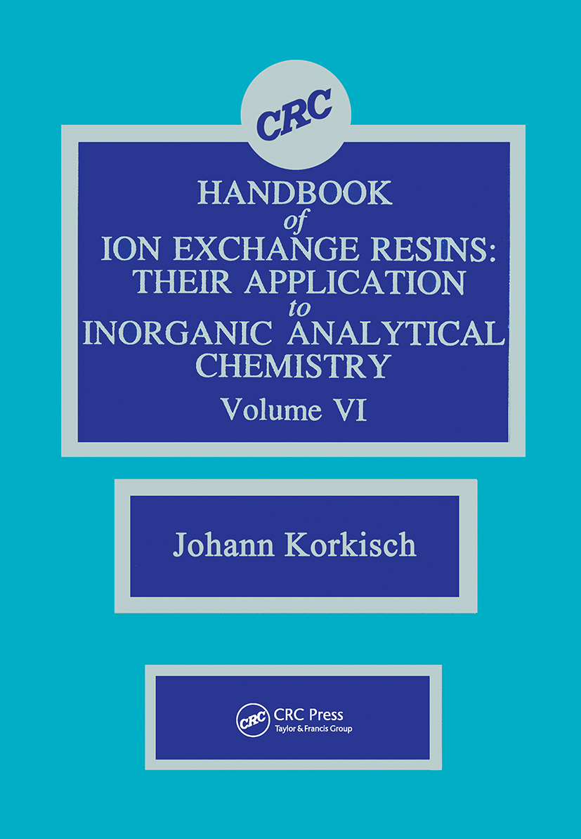 CRC Handbook of Ion Exchange Resins, Volume VI: 1st Edition (Hardback) book cover