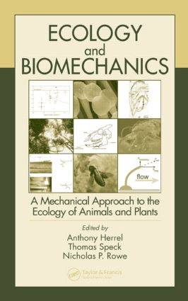 Ecology and Biomechanics: A Mechanical Approach to the Ecology of Animals and Plants, 1st Edition (Hardback) book cover