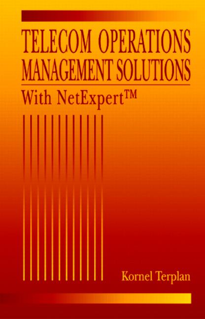Telecom Operations Management Solutions with NetExpert: 1st Edition (Hardback) book cover