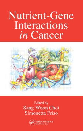 Nutrient-Gene Interactions in Cancer: 1st Edition (Hardback) book cover