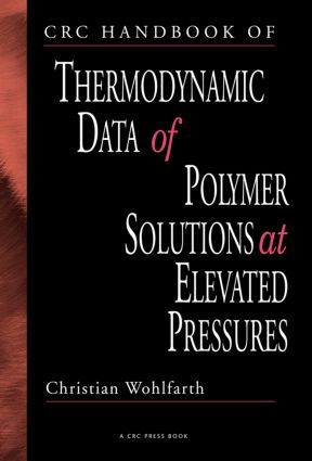 CRC Handbook of Thermodynamic Data of Polymer Solutions at Elevated Pressures: 1st Edition (Hardback) book cover