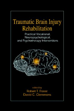 Traumatic Brain Injury Rehabilitation: Practical Vocational, Neuropsychological, and Psychotherapy Interventions (Hardback) book cover