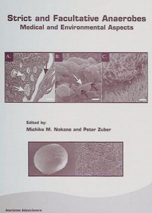 Strict and Facultative Anaerobes: Medical and Environmental Aspects, 1st Edition (Hardback) book cover