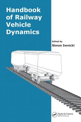 Handbook of Railway Vehicle Dynamics: 1st Edition (Hardback) book cover