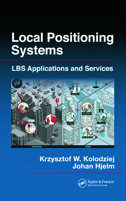 Local Positioning Systems: LBS Applications and Services, 1st Edition (Hardback) book cover