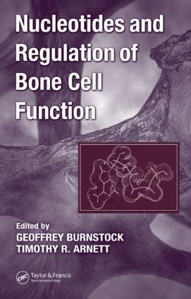 Nucleotides and Regulation of Bone Cell Function: 1st Edition (Hardback) book cover