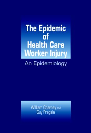 The Epidemic of Health Care Worker Injury: An Epidemiology (Hardback) book cover