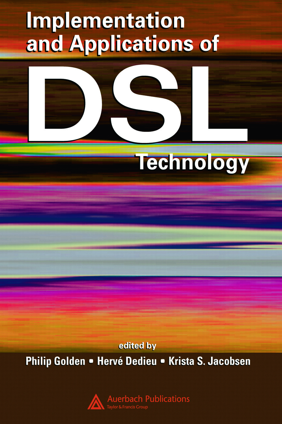 Implementation and Applications of DSL Technology: 1st Edition (Hardback) book cover