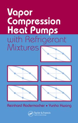 Vapor Compression Heat Pumps with Refrigerant Mixtures: 1st Edition (Hardback) book cover