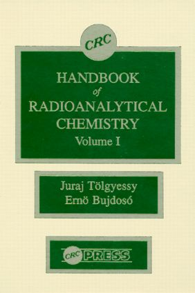 CRC Handbook of Radioanalytical ChemistryVolume 1: 1st Edition (Hardback) book cover
