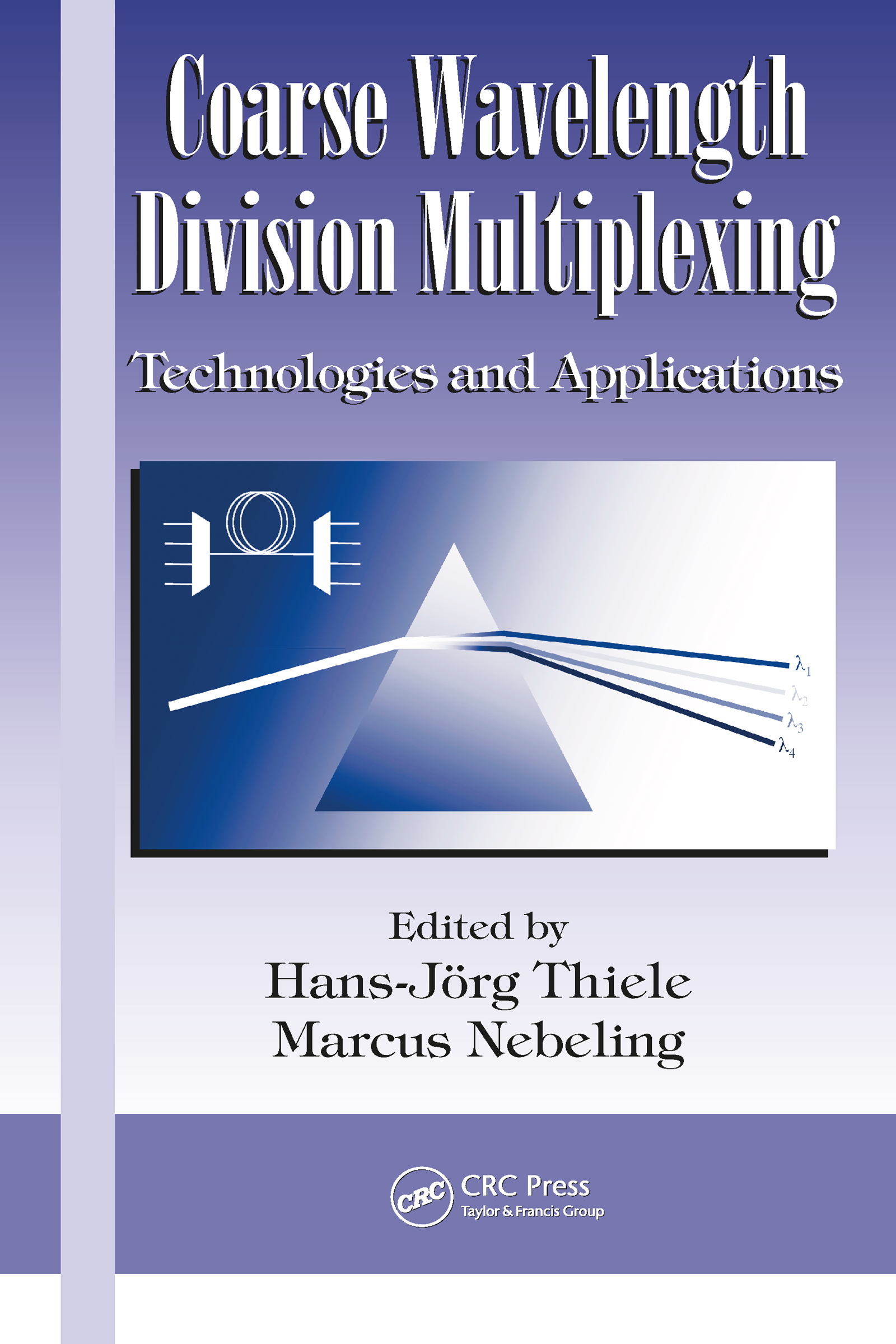Coarse Wavelength Division Multiplexing: Technologies and Applications book cover