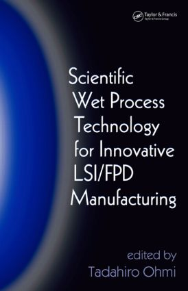 Scientific Wet Process Technology for Innovative LSI/FPD Manufacturing: 1st Edition (Hardback) book cover